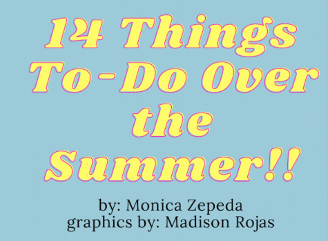 14 Things To-Do Over the Summer graphic by Monica Zepeda and Madison Rojas on Canva.
